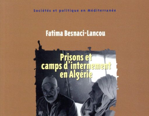 Prisons et camps d'internement en Algérie, de Fatima Besnaci Lancou